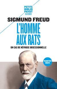 L'homme aux rats : un cas de névrose obsessionnelle; Suivi de Nouvelles remarques sur les psychonévroses de défense