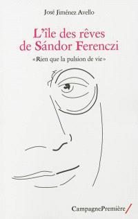L'île des rêves de Sandor Ferenczi : rien que la pulsion de vie