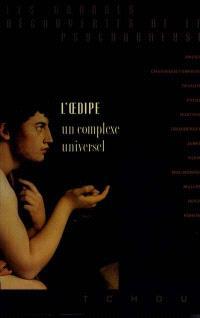 L'Oedipe : un complexe universel