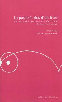 La passe à plus d'un titre : la troisième proposition d'octobre de Jacques Lacan