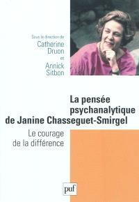 La pensée psychanalytique de Janine Chasseguet-Smirgel : le courage de la différence