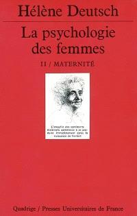 La psychologie des femmes : étude psychanalytique. Volume 2, Maternité