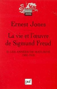 La vie et l'oeuvre de Sigmund Freud. Volume 2, Les années de maturité : 1901-1919
