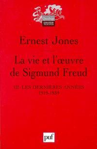 La vie et l'oeuvre de Sigmund Freud. Volume 3, Les dernières années, 1919-1939