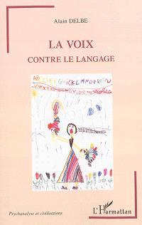 La voix contre le langage