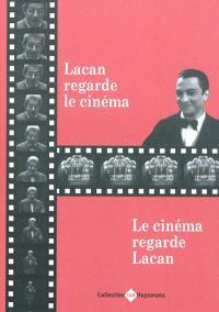 Lacan regarde le cinéma, le cinéma regarde Lacan