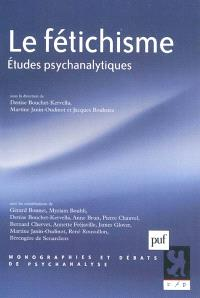 Le fétichisme : études psychanalytiques