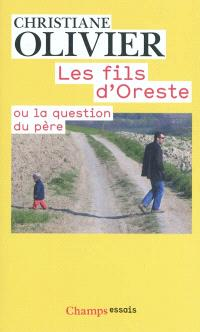 Les fils d'Oreste ou La question du père