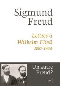 Lettres à Wilhelm Fliess, 1887-1904