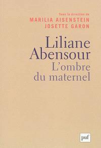 Liliane Abensour : l'ombre du maternel