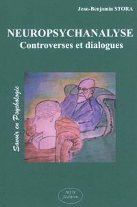 Neuropsychanalyse : controverses et dialogues