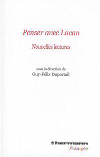 Penser avec Lacan : nouvelles lectures