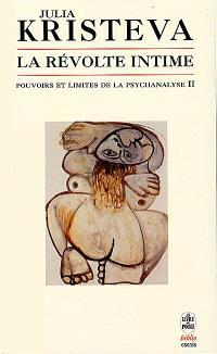Pouvoirs et limites de la psychanalyse. Volume 2, La révolte intime