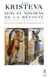 Pouvoirs et limites de la psychanalyse. Volume 1, Sens et non-sens de la révolte : discours direct