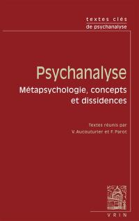 Psychanalyse : métapsychologie, concepts et dissidences
