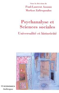 Psychanalyse et sciences sociales : universalité et historicité