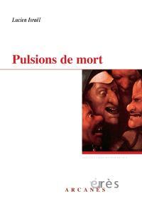 Pulsions de mort : deux séminaires, 1977 et 1978