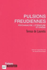 Pulsions freudiennes : psychanalyse, littérature et cinéma
