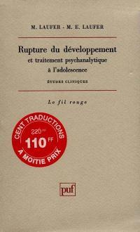 Rupture du développement et traitement psychanalytique à l'adolescence : études cliniques