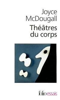 Théâtres du corps : le psychosoma en psychanalyse