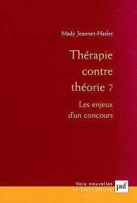 Thérapie contre théorie ? : les enjeux d'un concours