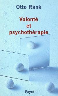 Volonté et psychothérapie : analyse du processus thérapeutique dans son rapport avec la relation analytique