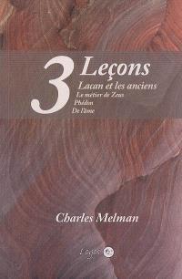 3 leçons : Lacan et les anciens : Le métier de Zeus, Phédon, De l'âme
