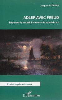 Adler avec Freud : repenser le sexuel, l'amour et le souci de soi