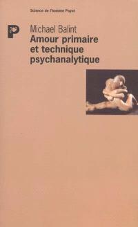 Amour primaire et technique psychanalytique