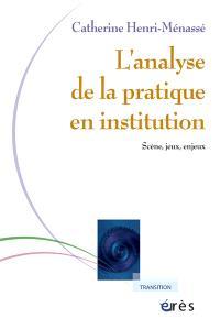 Analyse de la pratique en institution : scène, jeux, enjeux