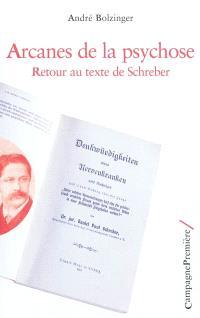Arcanes de la psychose : retour au texte de Schreber