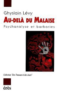 Au-delà du malaise : psychanalyse et barbaries