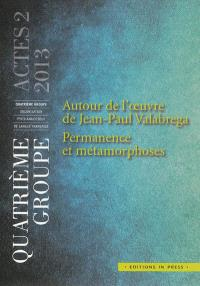 Autour de l'oeuvre de Jean-Paul Valabrega : permanence et métamorphoses