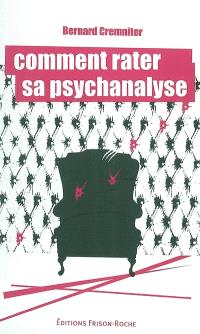 Comment rater sa psychanalyse