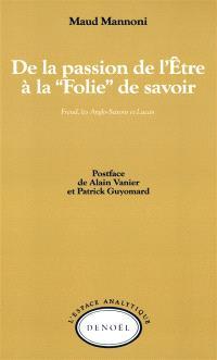 De la passion de l'être à la folie de savoir : Freud, les Anglo-Saxons et Lacan