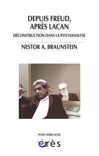 Depuis Freud, après Lacan : déconstruction dans la psychanalyse