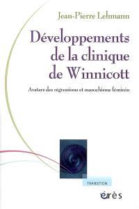 Développements de la clinique de Winnicott : avatars des régressions et masochisme féminin