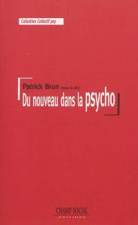Du nouveau dans la psycho : y a-t-il du nouveau dans la pratique et la théorie de la psychologie à l'hôpital ? : actes du colloque national (2010)