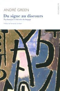 Du signe au discours : psychanalyse et théories du langage