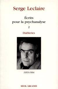 Ecrits sur la psychanalyse. Volume 2, Diableries : 1953-1994