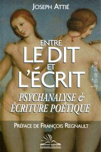 Entre le dit et l'écrit : psychanalyse & écriture poétique