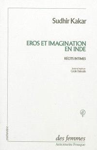 Eros et imagination en Inde : récits intimes