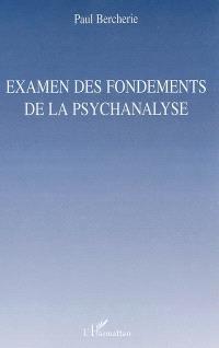 Examen des fondements de la psychanalyse