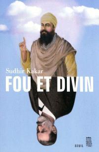 Fou et divin : esprit et psychisme dans le monde moderne