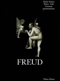 Freud : l'aventure psychanalytique