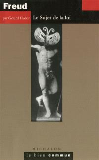 Freud : le sujet de la loi