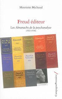 Freud éditeur : les Almanachs de la psychanalyse : 1925-1938