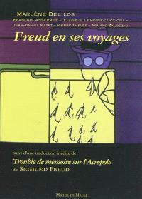 Freud en ses voyages. Suivi de Trouble de mémoire sur l'Acropole
