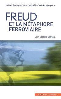 Freud et la métaphore ferroviaire : nous pratiquerions ensemble l'art de voyager