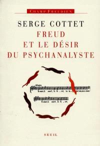 Freud et le désir du psychanalyste